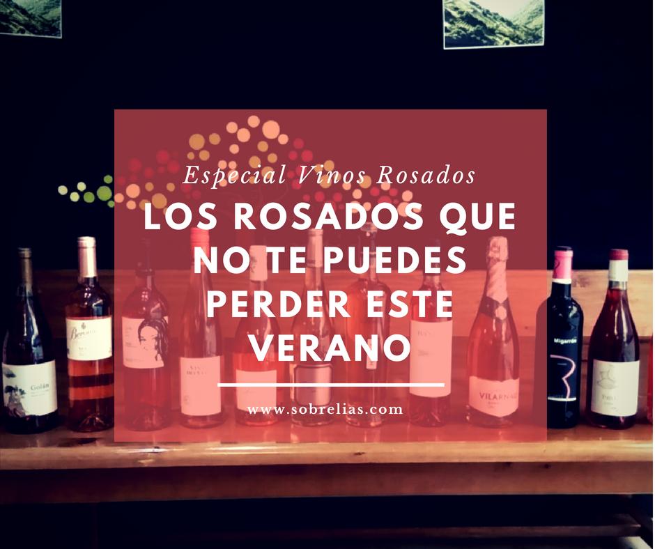Los vinos rosados que no te puedes perder este verano